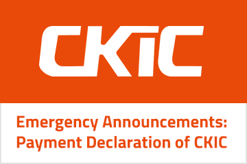 Emergency Announcements: Payment Declaration of CKIC